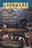 The Pioneers Go West (Landmark Books) (0394891805) by Stewart, George R.