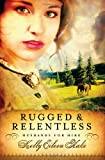 Kelly E Hake Rugged and Relentless (Husbands for Hire)