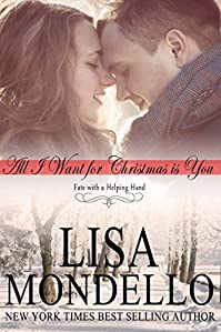 All I Want For Christmas Is You: A Holiday Romance by Lisa Mondello ebook deal