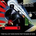 Agatha Christie: The Lost Plays: Three BBC radio full-cast dramas: Butter in a Lordly Dish, Murder in the Mews & Personal Call  by Agatha Christie Narrated by  full cast, Ivan Brandt, Richard Williams