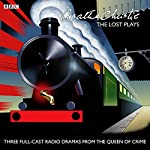 Agatha Christie: The Lost Plays: Three BBC radio full-cast dramas: Butter in a Lordly Dish, Murder in the Mews & Personal Call | Agatha Christie