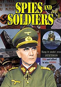 Spies And Soldiers: A Collection of Rare Propaganda Short Subjects