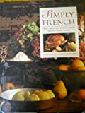 Simply French: Light, Fresh and Healthy Dishes from a Classic Cuisine (0765197324) by Clements, Carole