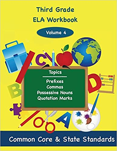 Third Grade ELA Volume 4: Prefixes, Commas, Possessive Nouns, Quotation Marks (Third Grade Math)