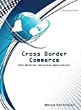 img - for Cross Border Commerce 2nd 14 by Brian Satterlee (September 26,2014) book / textbook / text book