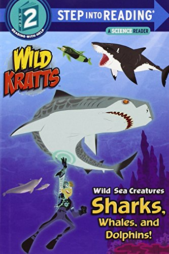Wild Sea Creatures: Sharks, Whales and Dolphins! (Wild Kratts) (Step into Reading), Kratt, Chris; Kratt, Martin