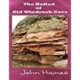 The Ballad of Old Windrush Cavedi John Haines