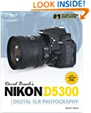 David Busch's Nikon D5300 Guide to Digital SLR Photography
