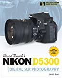 img - for David Busch's Nikon D5300 Guide to Digital SLR Photography book / textbook / text book