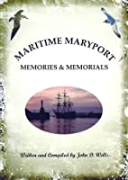 Maritime Maryport Memories and Memorials, by John D. Wells