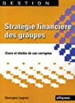 Strat�gie financi�re des groupes : Co...