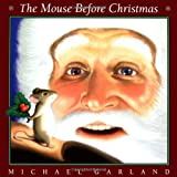 The Mouse Before Christmas (0142300055) by Garland, Michael