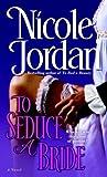 To Seduce a Bride: A Novel (The Courtship Wars)