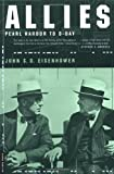 Allies: Pearl Harbor To D-day (0306809419) by Eisenhower, John S.D.