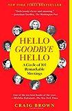 Hello Goodbye Hello: A Circle of 101 Remarkable Meetings