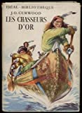img - for Les chasseurs d'or book / textbook / text book