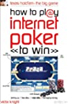How to Play Internet Poker to Win: Te...