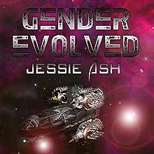 Gender Evolved | Livre audio Auteur(s) : Jessie Ash Narrateur(s) : Mara J. Eden