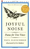 Joyful Noise: Poems for Two Voices (0064460932) by Fleischman, Paul