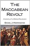 The Maccabean Revolt: Anatomy of a Biblical Revolution
