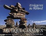 echange, troc Nadine Forestier blazart, Jean-Claude Forestier blazart - Arctique canadien : Itinéraires au Nunavut