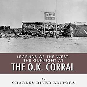 Legends of the West: The Gunfight at the O.K. Corral Audiobook