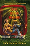 img - for Pure Orange Sunshine: A true tale of peace, love, and misunderstanding book / textbook / text book
