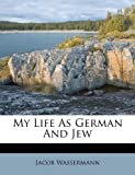 img - for My Life As German And Jew book / textbook / text book