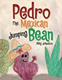 Abby Johnston Pedro the Mexican Jumping Bean