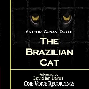 The Brazilian Cat | [Arthur Conan Doyle]