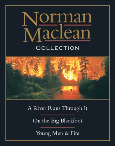 a review of a river runs through it a book by norman maclean Excerpts from norman maclean's a river runs through it with images of maclean as well as the montana river that the book and movie was inspired by.