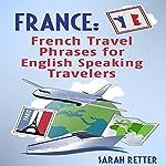 France: French Travel Phrases for English Speaking Travelers | Sarah Retter