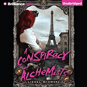 A Conspiracy of Alchemists: The Chronicles of Light and Shadow, Book 1 | [Liesel Schwarz]
