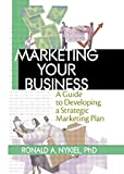img - for Marketing Your Business: A Guide to Developing a Strategic Marketing Plan book / textbook / text book