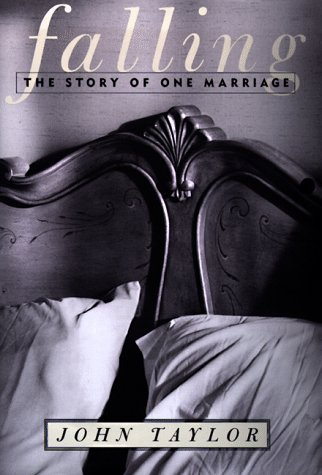 Falling : The Story of One Marriage, JOHN TAYLOR