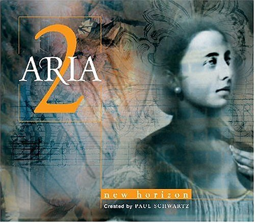Aria 2: New Horizons by Paul Schwartz,&#32;Rebecca Luker and Steve Barton