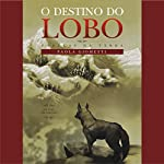 O destino do lobo [The Fate of the Wolf] | Paola Giometti