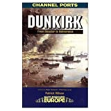 Battleground Europe: Dunkirk (Battleground Europe. the Channel Ports)by Patrick Wilson