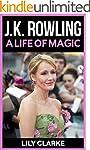 J. K. Rowling: A Life of Magic (A Bio...