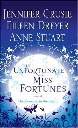 The Unfortunate Miss Fortunes, ANNE STUART, JENNIFER CRUSIE, EILEEN DREYER