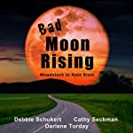 Bad Moon Rising | Debbie Schukert,Cathy Seckman,Darlene Torday