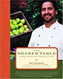 The Shared Table: Cooking with Spirit for Family and Friends (0375509224) by Pintabona, Don