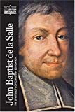 img - for John Baptist De LA Salle: The Spirituality of Christian Education (Classics of Western Spirituality) book / textbook / text book