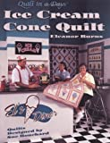 Ice Cream Cone Quilt (Quilt in a Day) (Quilt in a Day Series) (1891776037) by Burns, Eleanor