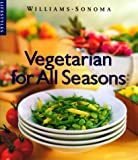 Vegetarian for All Seasons (Williams-Sonoma Lifestyles)