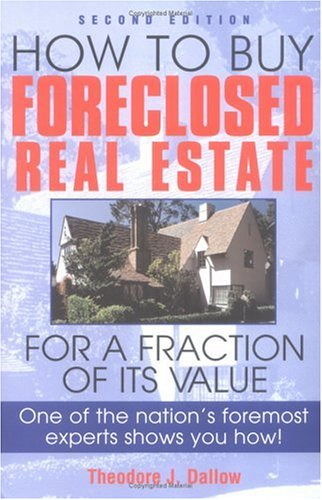 How To Buy Foreclosed Real Estate, THEODORE J. DALLOW
