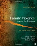img - for By Ola W. Barnett Ola W. Barnett - Family Violence Across the Lifespan: An Introduction (3rd Edition) (11/14/10) book / textbook / text book