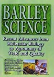 img - for Barley Science: Recent Advances from Molecular Biology to Agronomy of Yield and Quality by Gustavo A Slafer (2002-03-14) book / textbook / text book