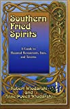 img - for Southern Fried Spirits: A Guide to Haunted Restaurants, Inns and Taverns book / textbook / text book