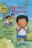 Hector's Hiccups (Step into Reading) (0679992006) by Wardlaw, Lee
